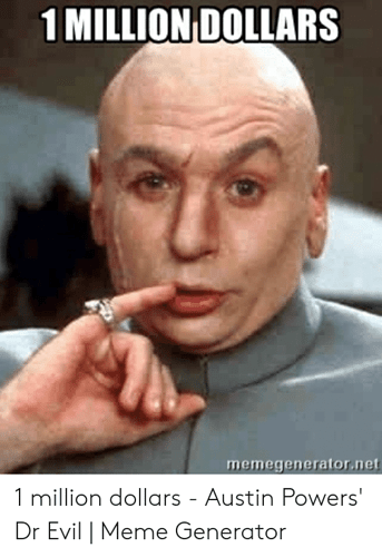 1-million-dollars-memegenerator-net-1-million-dollars-austin-powers-53910814